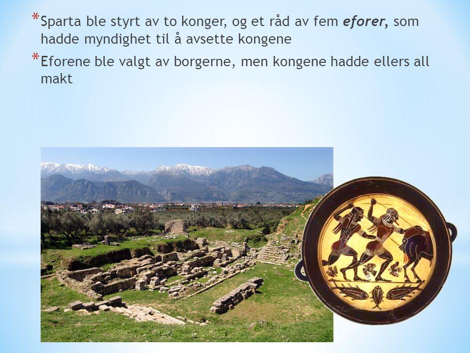 Sparta ble styrt av to konger, og et råd av fem eforer, som hadde myndighet til å avsette kongene