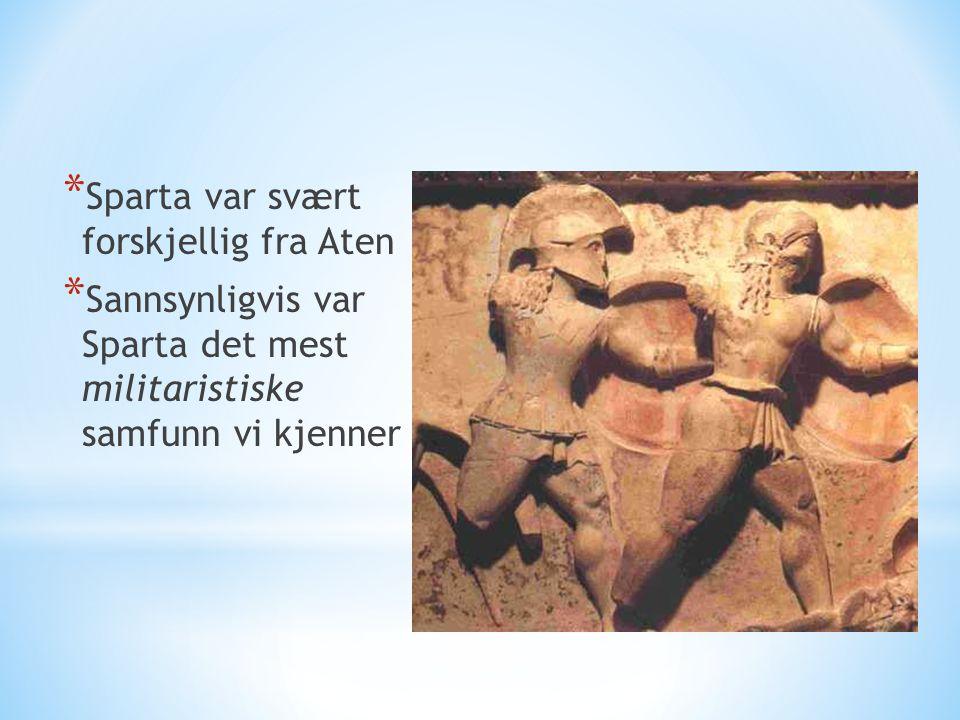 Sparta Sparta var svært forskjellig fra Aten