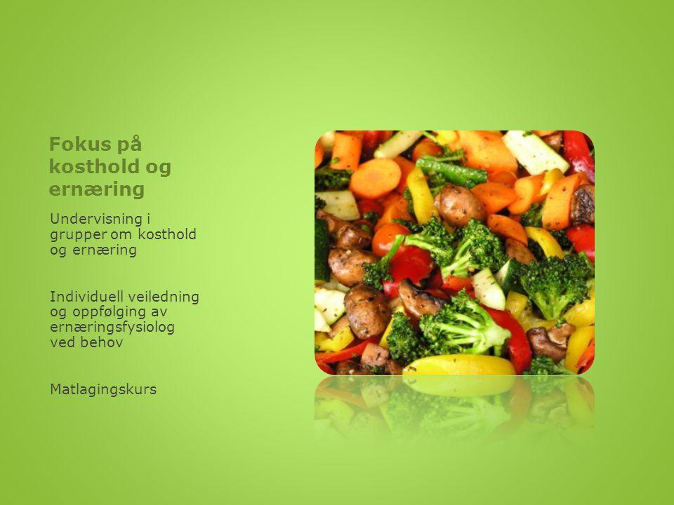 Fokus på kosthold og ernæring