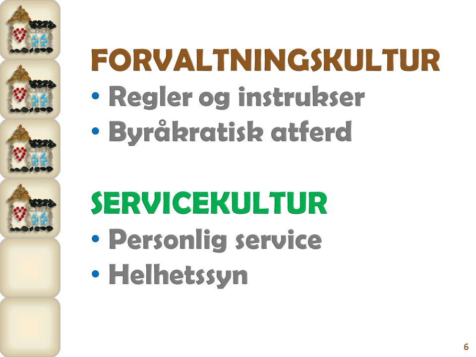 FORVALTNINGSKULTUR SERVICEKULTUR Regler og instrukser