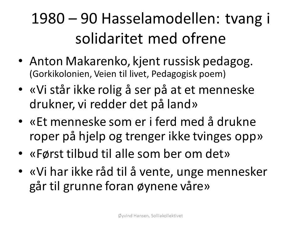 1980 – 90 Hasselamodellen: tvang i solidaritet med ofrene