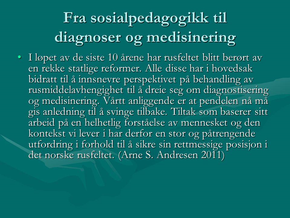 Fra sosialpedagogikk til diagnoser og medisinering