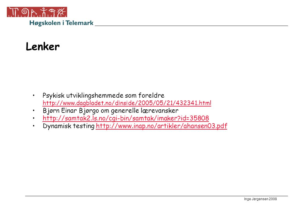 Lenker Psykisk utviklingshemmede som foreldre http://www.dagbladet.no/dinside/2005/05/21/432341.html.