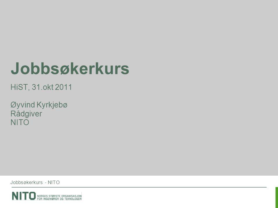 HiST, 31.okt 2011 Øyvind Kyrkjebø Rådgiver NITO