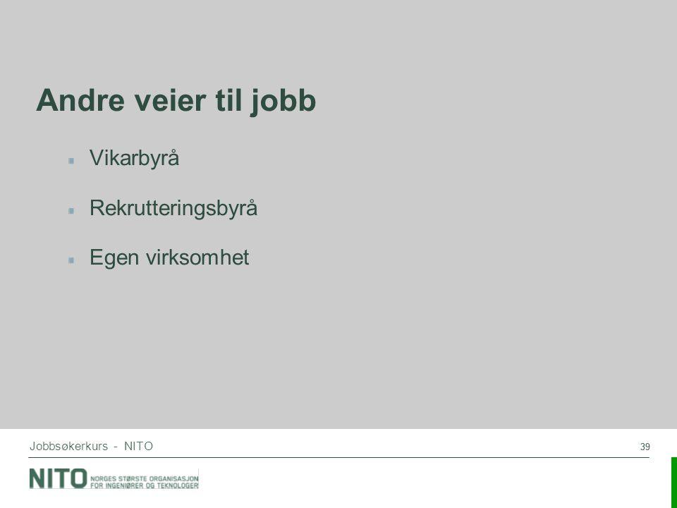Andre veier til jobb Vikarbyrå Rekrutteringsbyrå Egen virksomhet