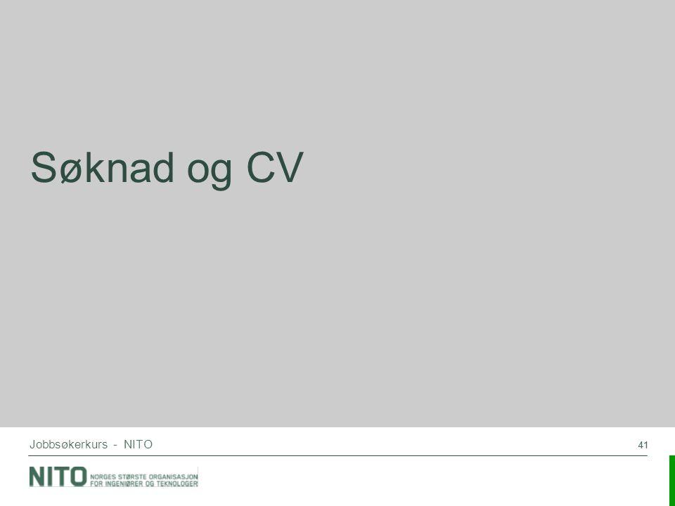 Søknad og CV Jobbsøkerkurs - NITO 41