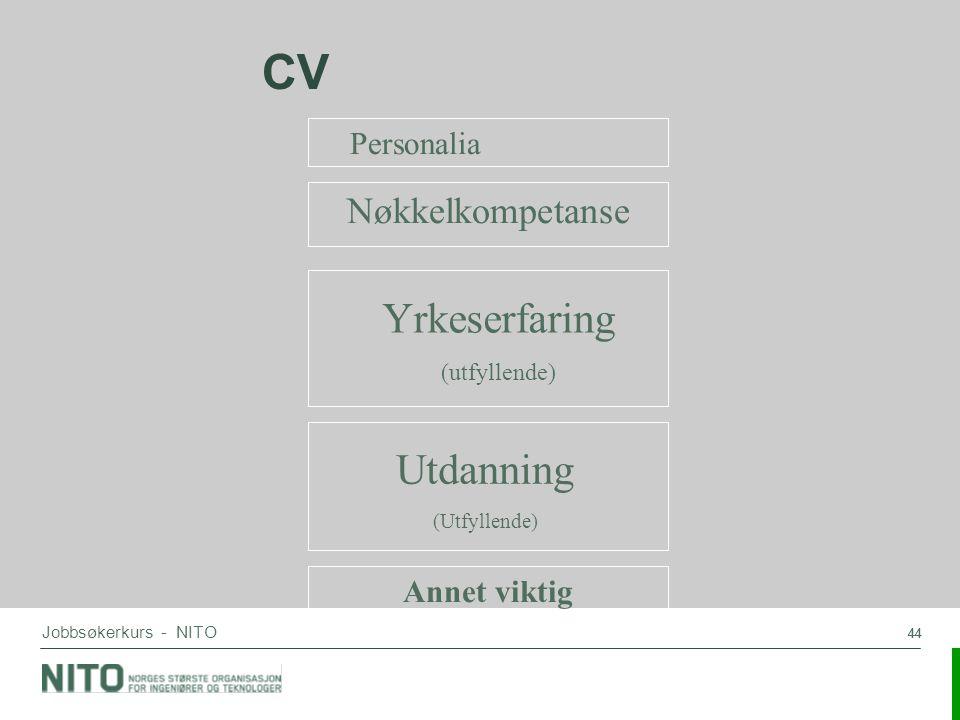 CV Yrkeserfaring Utdanning Nøkkelkompetanse Personalia Annet viktig