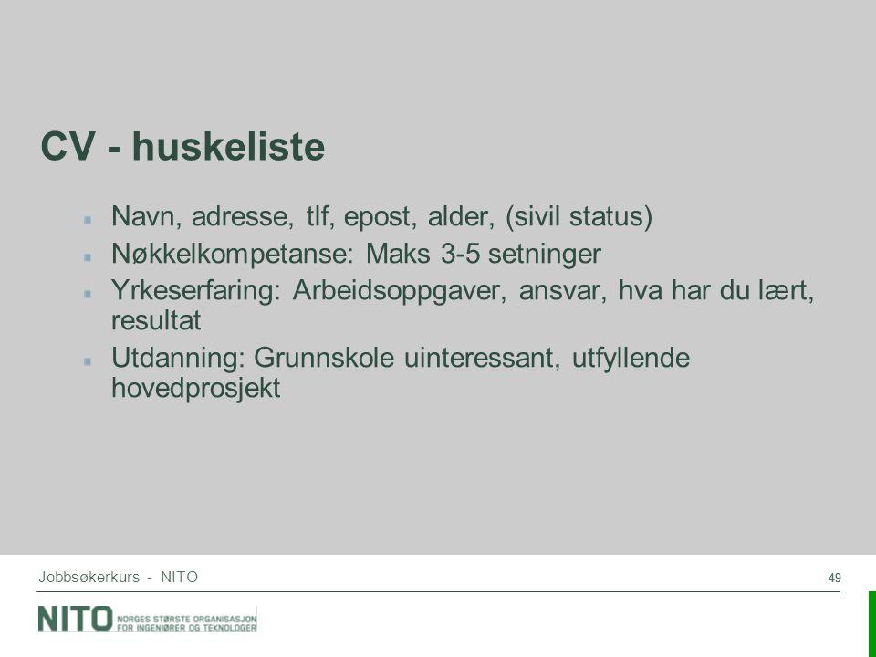 CV - huskeliste Navn, adresse, tlf, epost, alder, (sivil status)