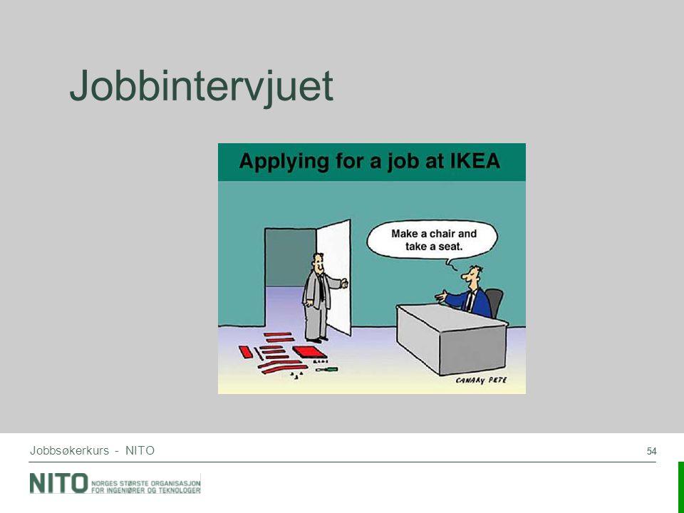 Jobbintervjuet Jobbsøkerkurs - NITO 54