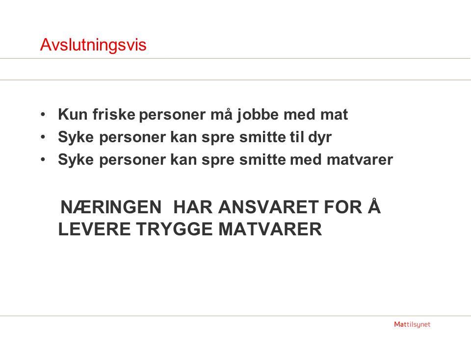 NÆRINGEN HAR ANSVARET FOR Å LEVERE TRYGGE MATVARER