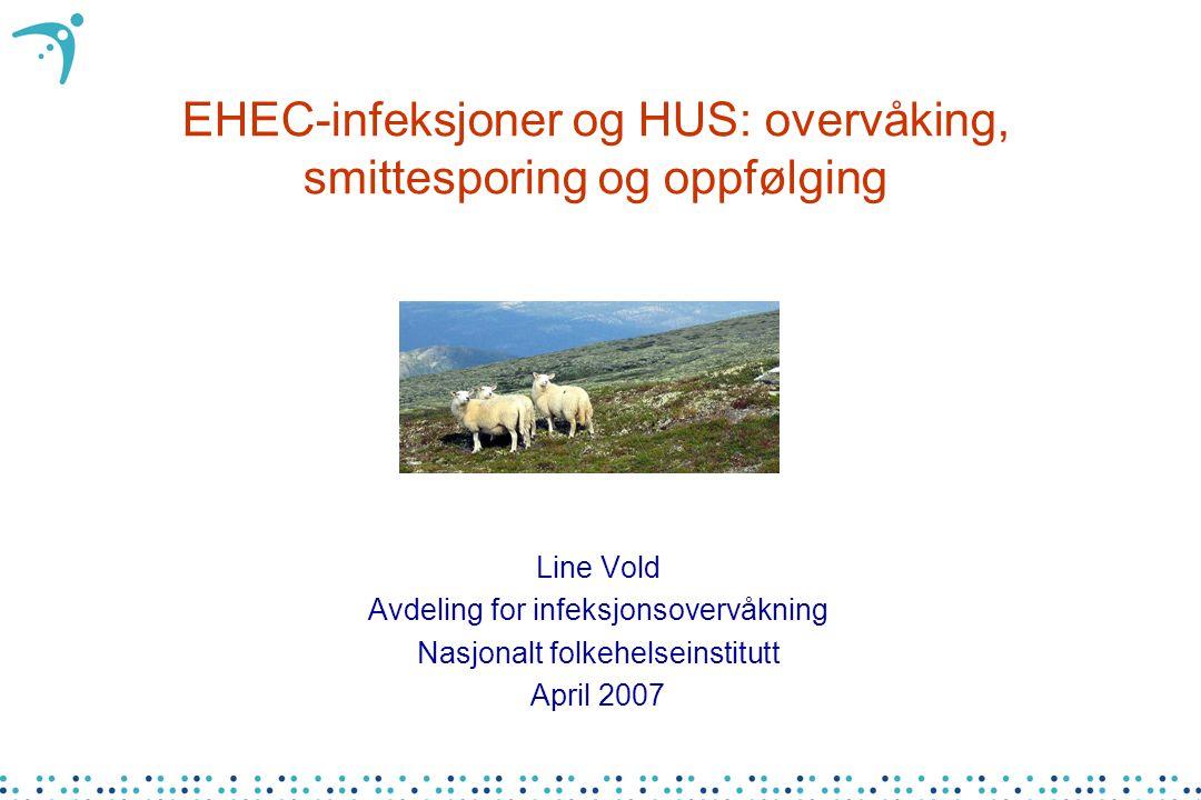 EHEC-infeksjoner og HUS: overvåking, smittesporing og oppfølging
