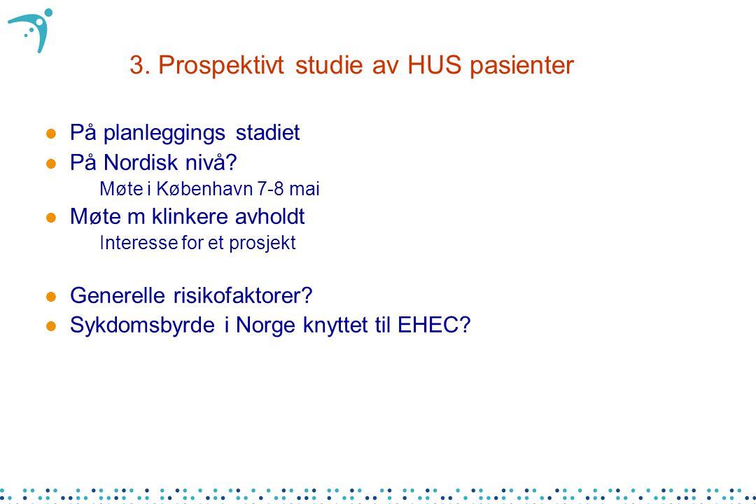 3. Prospektivt studie av HUS pasienter