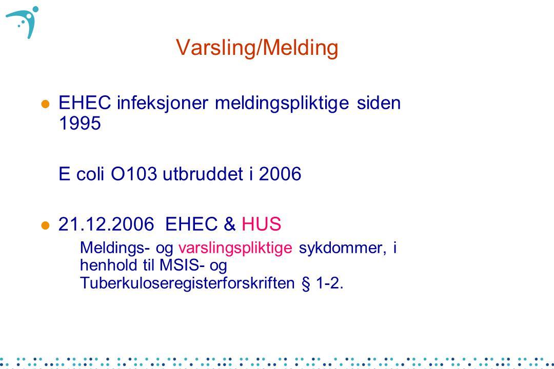 Varsling/Melding EHEC infeksjoner meldingspliktige siden 1995