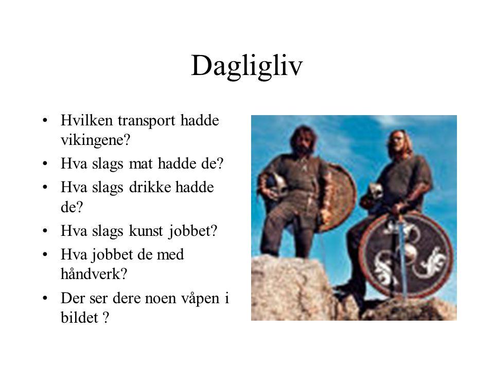 Dagligliv Hvilken transport hadde vikingene Hva slags mat hadde de