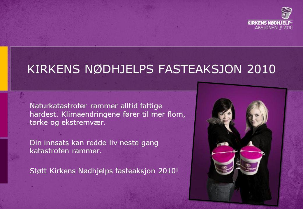 KIRKENS NØDHJELPS FASTEAKSJON 2010