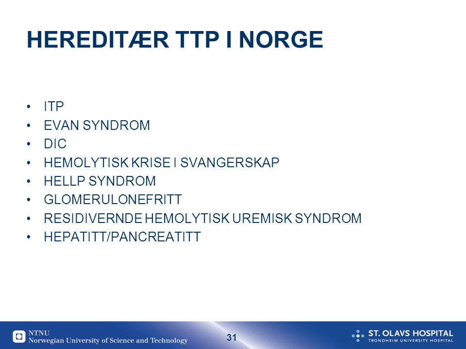 HEREDITÆR TTP I NORGE ITP EVAN SYNDROM DIC