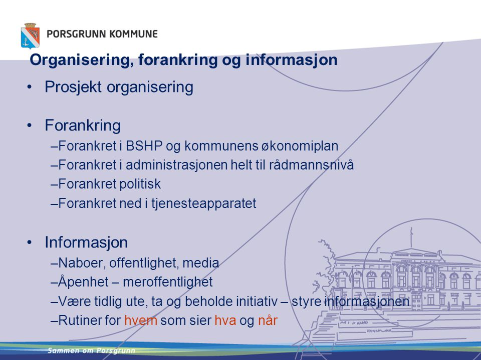 Organisering, forankring og informasjon