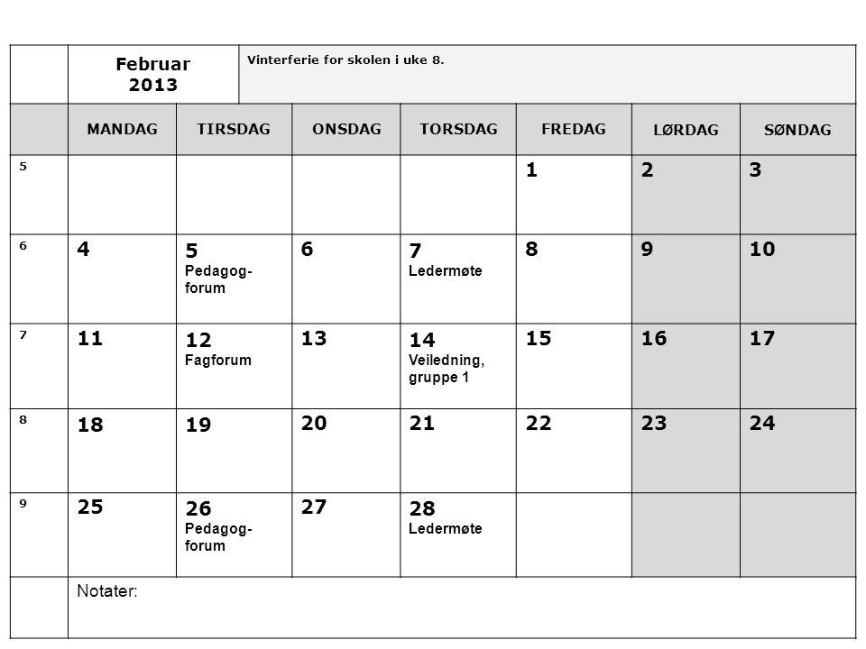 Februar 2013. Vinterferie for skolen i uke 8. MANDAG. TIRSDAG. ONSDAG. TORSDAG. FREDAG. LØRDAG.