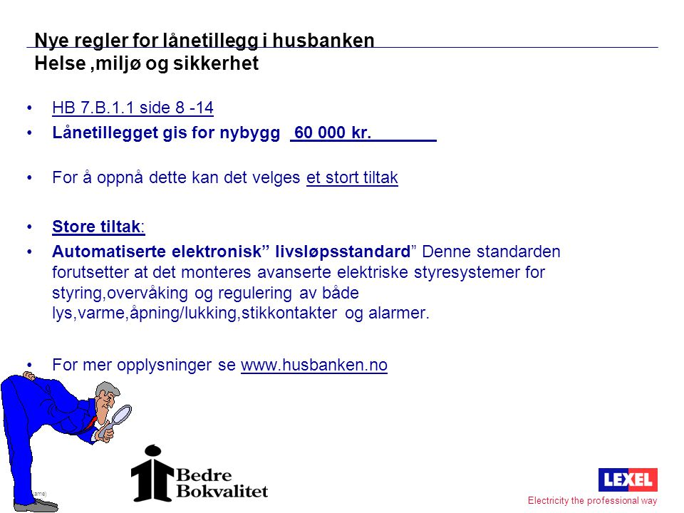 Nye regler for lånetillegg i husbanken Helse ,miljø og sikkerhet