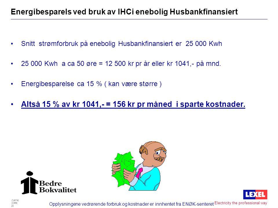 Energibesparels ved bruk av IHCi enebolig Husbankfinansiert