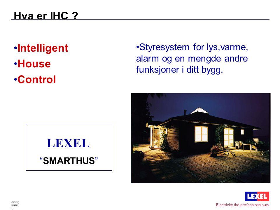 LEXEL Hva er IHC Intelligent House Control