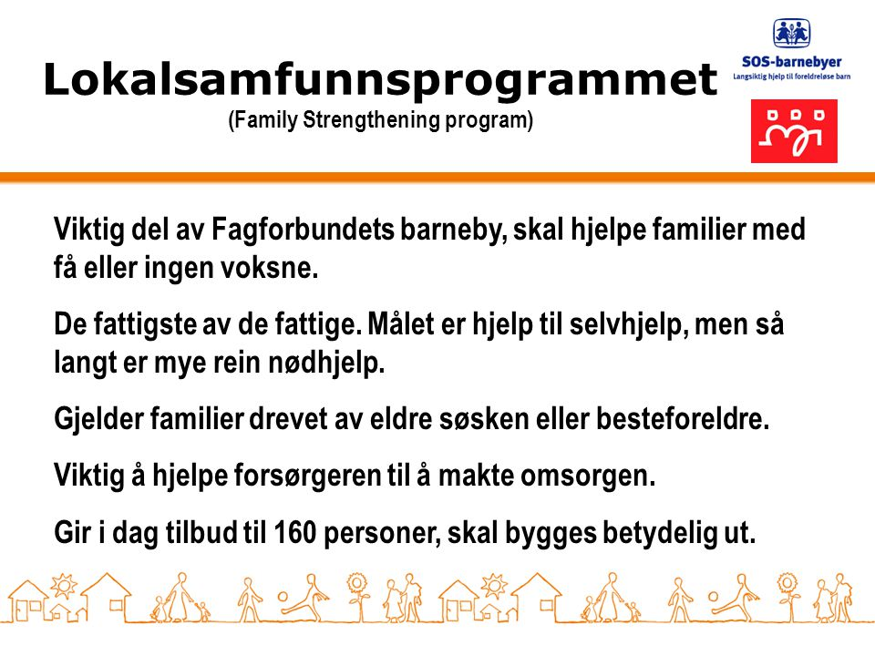 Lokalsamfunnsprogrammet (Family Strengthening program)