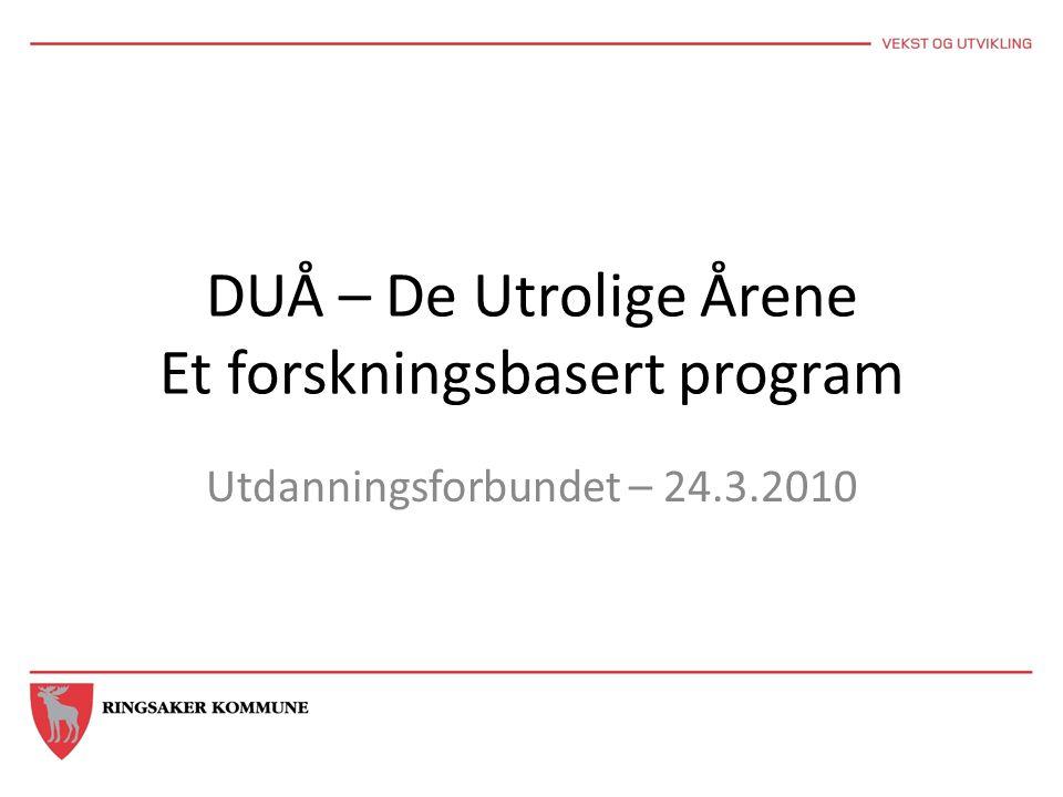 DUÅ – De Utrolige Årene Et forskningsbasert program