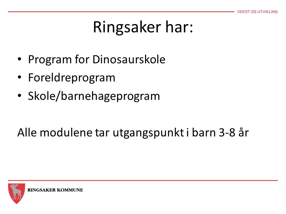 Ringsaker har: Program for Dinosaurskole Foreldreprogram