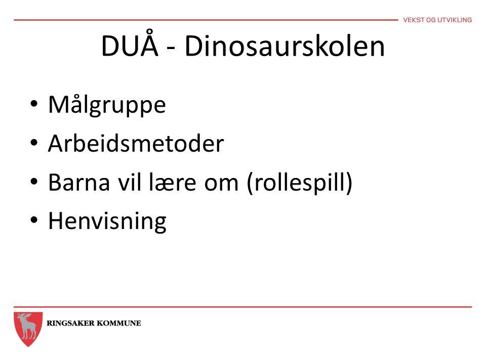 DUÅ - Dinosaurskolen Målgruppe Arbeidsmetoder