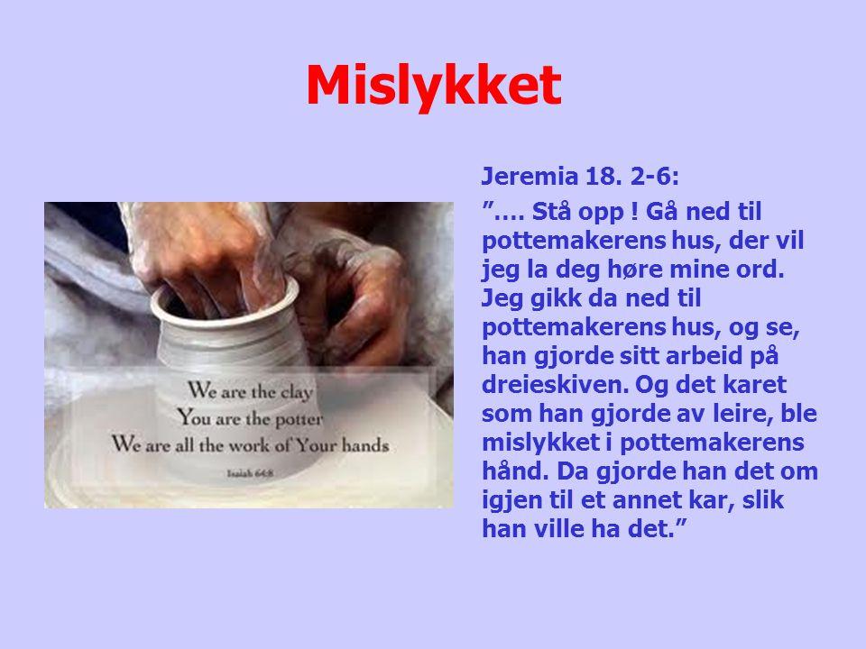 Mislykket Jeremia 18. 2-6: