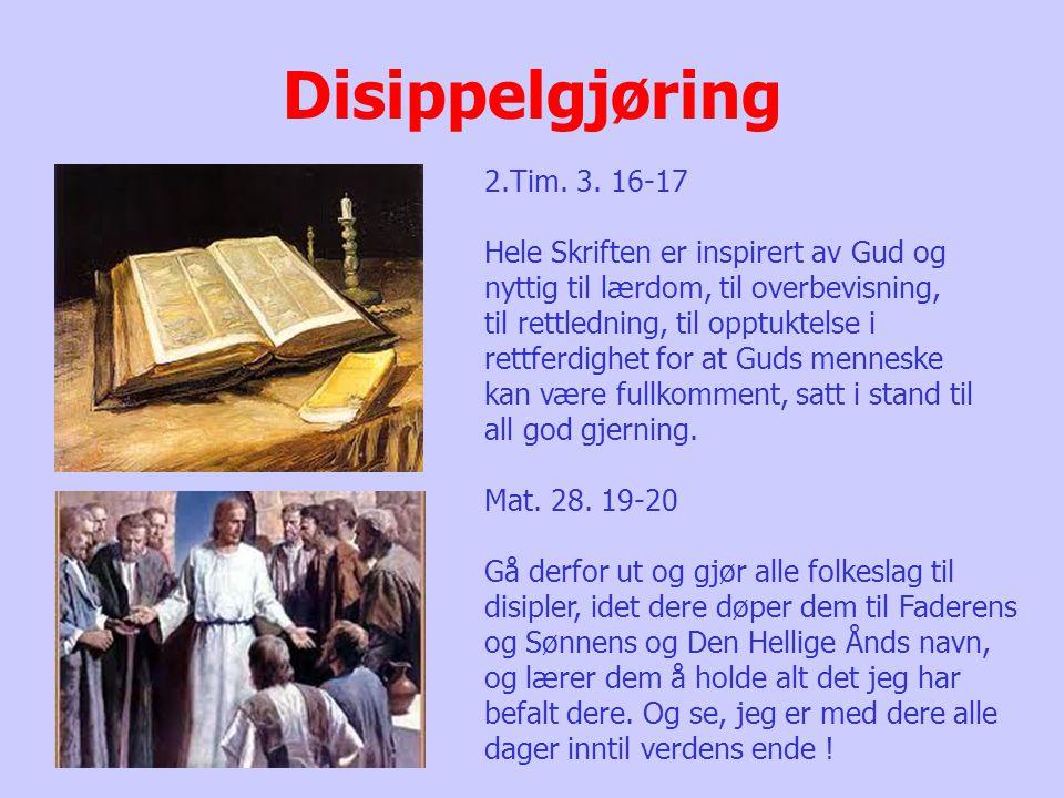 Disippelgjøring 2.Tim. 3. 16-17.