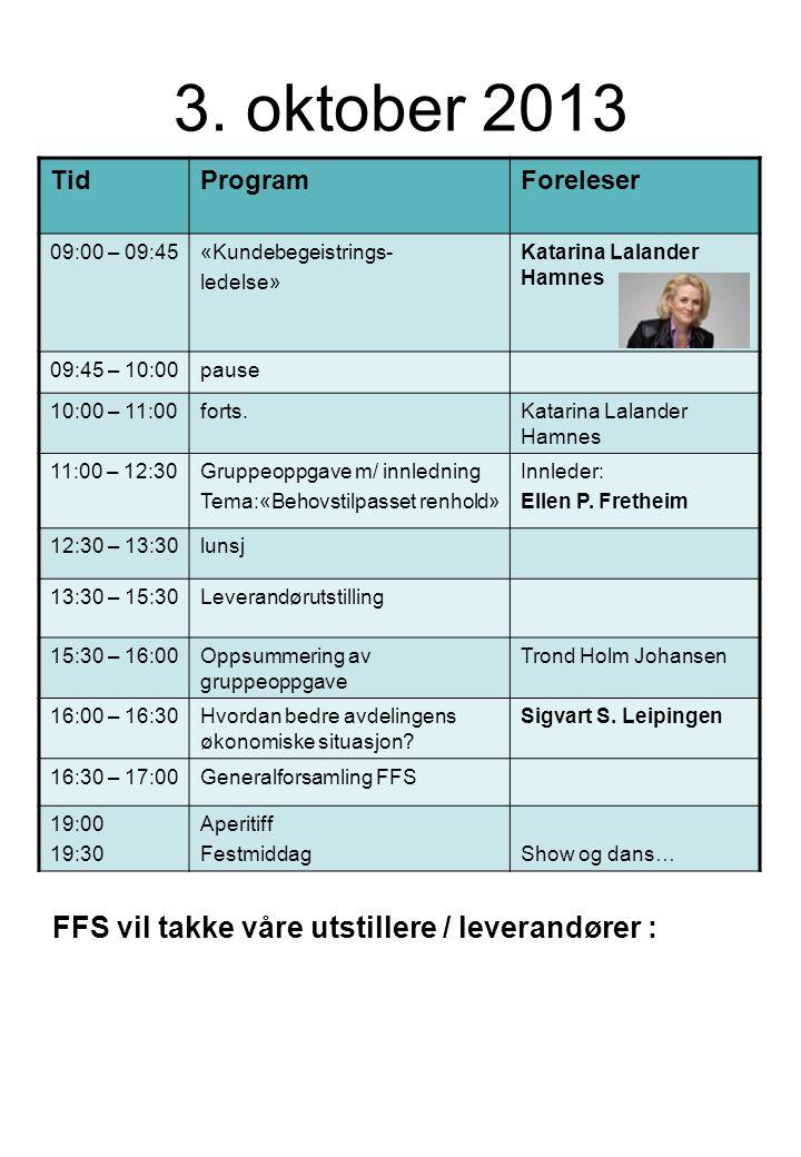 3. oktober 2013 FFS vil takke våre utstillere / leverandører : Tid