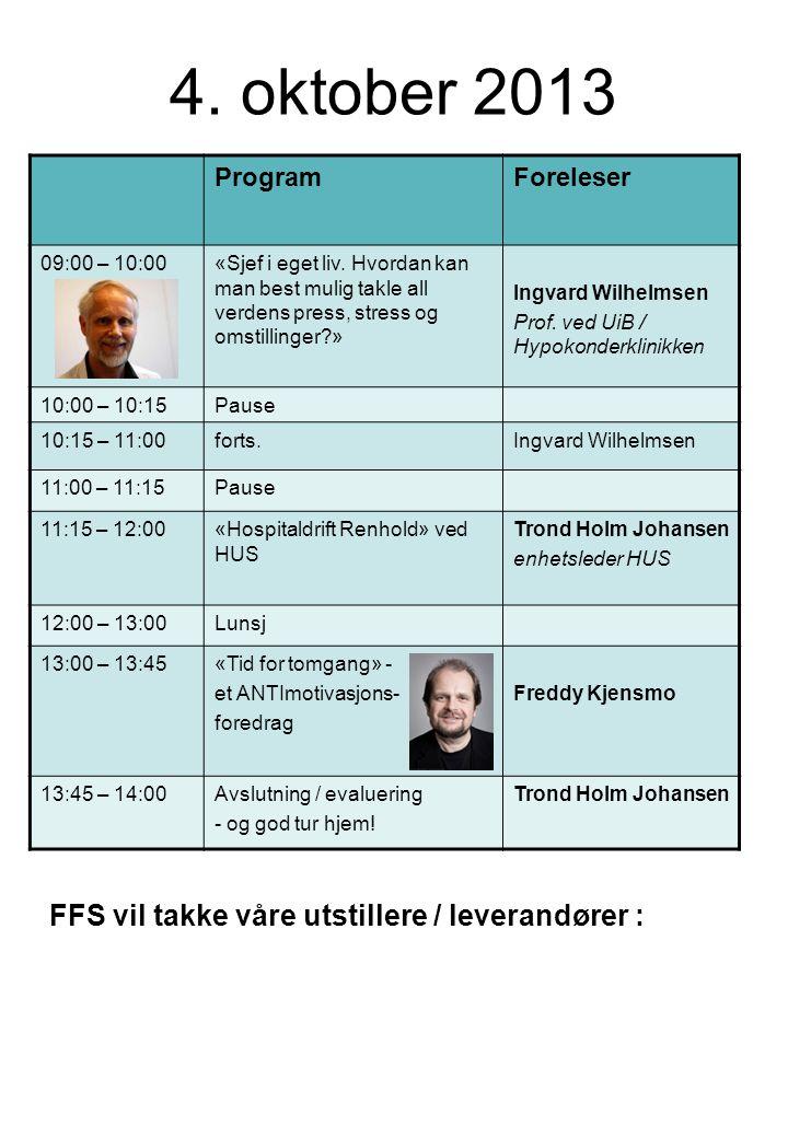 4. oktober 2013 FFS vil takke våre utstillere / leverandører : Program