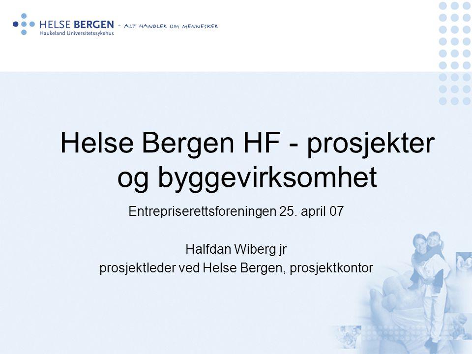 Helse Bergen HF - prosjekter og byggevirksomhet