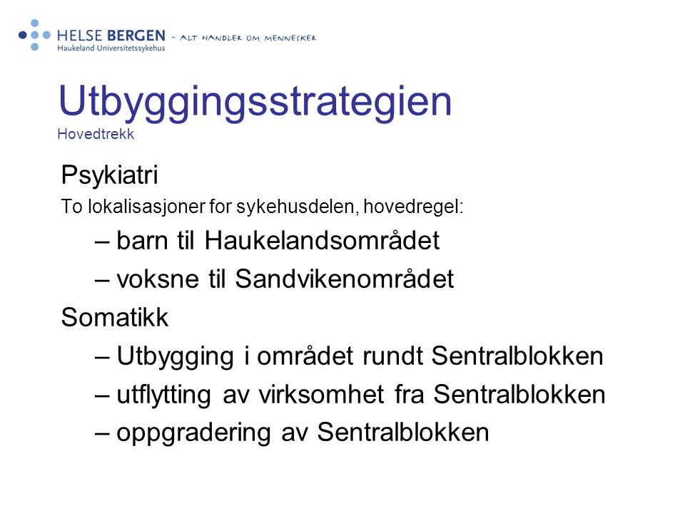 Utbyggingsstrategien Hovedtrekk