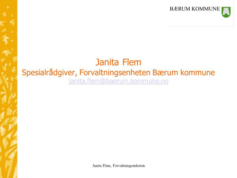 Janita Flem Spesialrådgiver, Forvaltningsenheten Bærum kommune janita