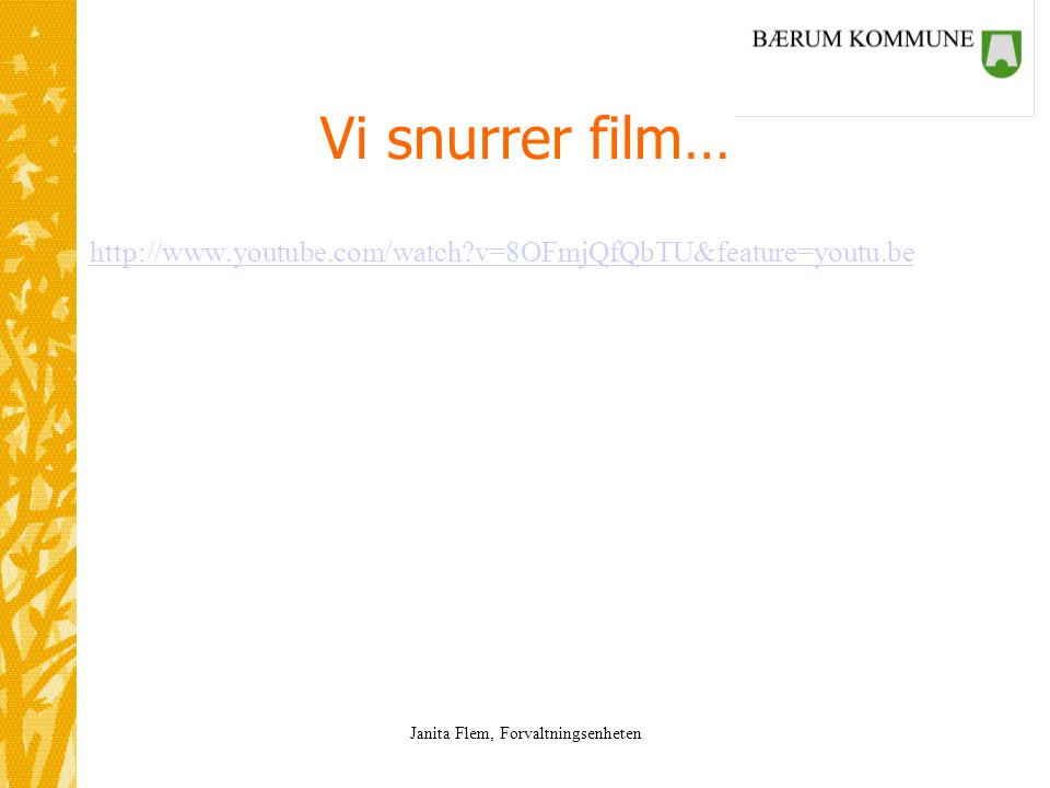 Vi snurrer film… http://www.youtube.com/watch v=8OFmjQfQbTU&feature=youtu.be