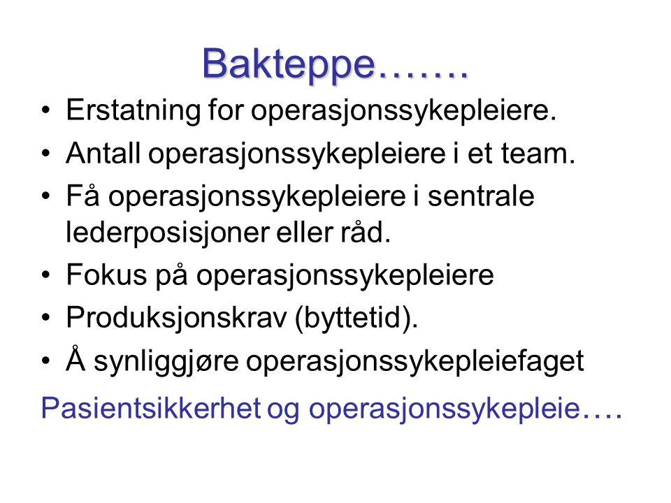 Bakteppe……. Erstatning for operasjonssykepleiere.