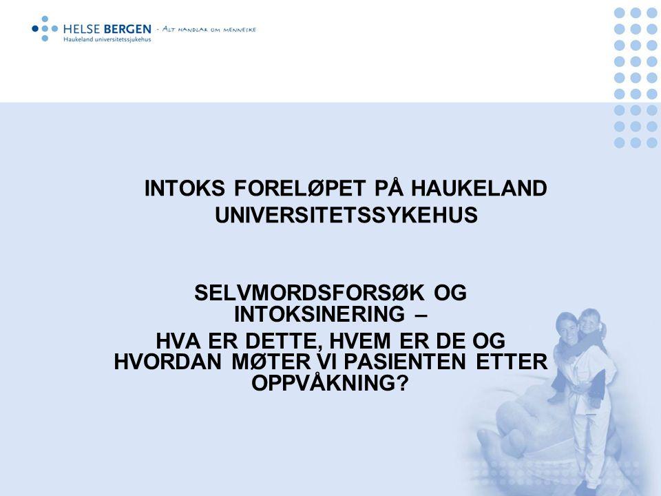INTOKS FORELØPET PÅ HAUKELAND UNIVERSITETSSYKEHUS