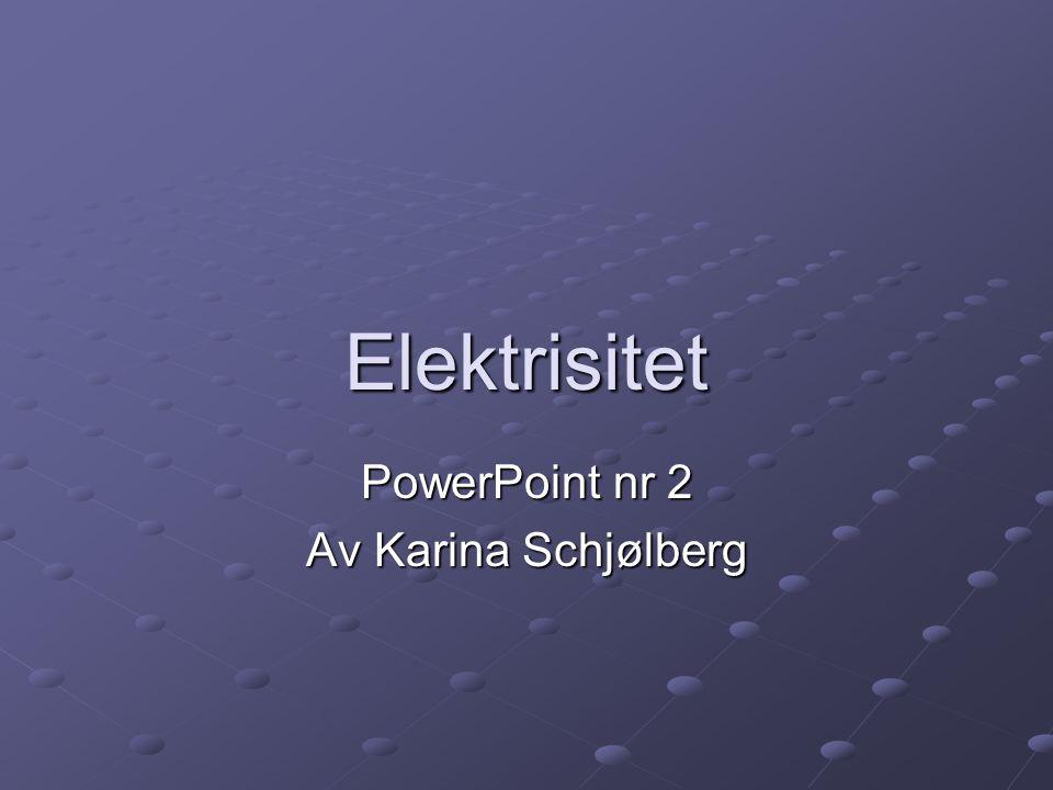 PowerPoint nr 2 Av Karina Schjølberg
