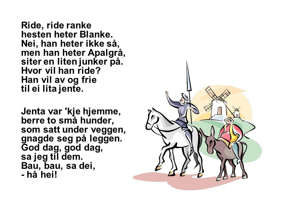 Ride, ride ranke hesten heter Blanke