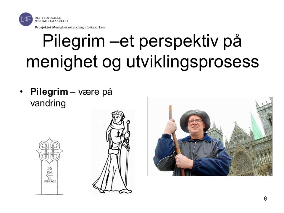 Pilegrim –et perspektiv på menighet og utviklingsprosess