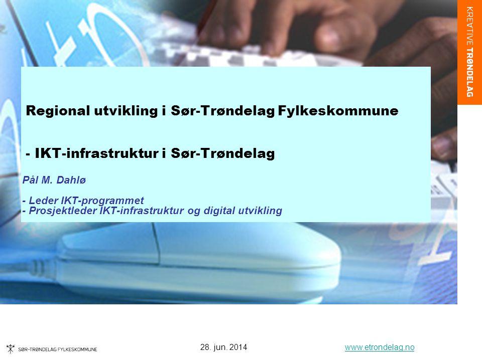 Regional utvikling i Sør-Trøndelag Fylkeskommune - IKT-infrastruktur i Sør-Trøndelag