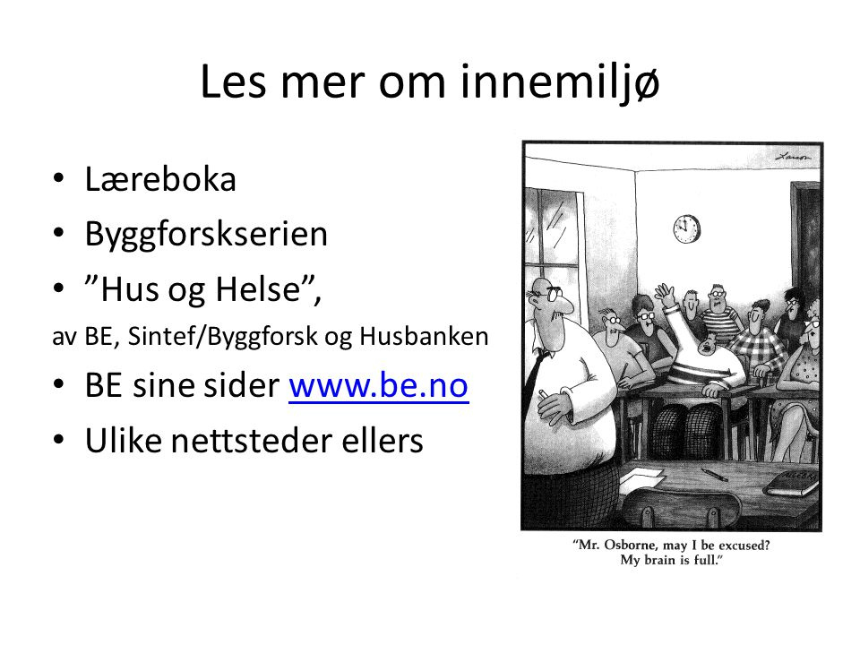 Les mer om innemiljø Læreboka Byggforskserien Hus og Helse ,