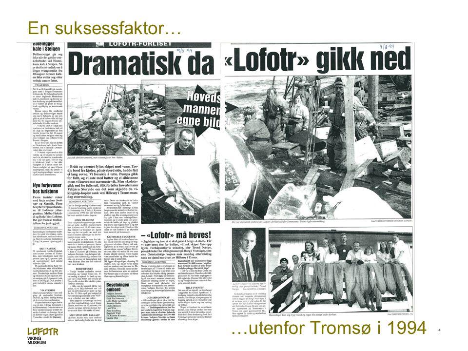 En suksessfaktor… …utenfor Tromsø i 1994