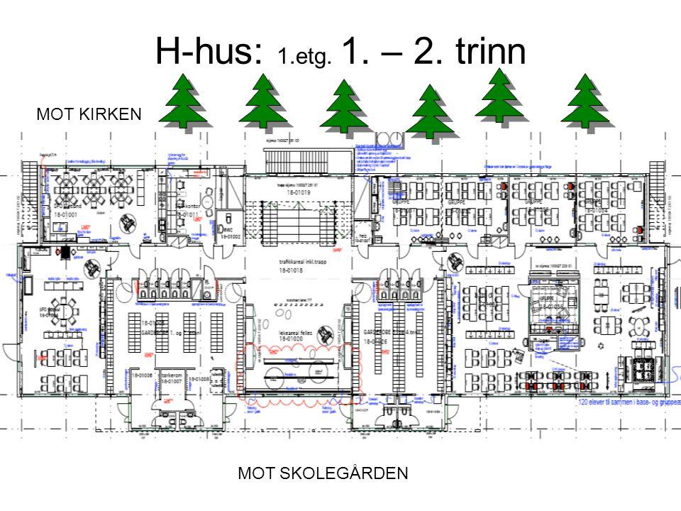 H-hus: 1.etg. 1. – 2. trinn MOT KIRKEN MOT SKOLEGÅRDEN
