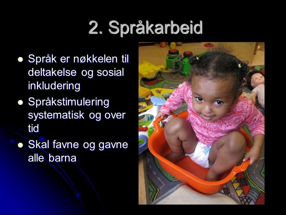 2. Språkarbeid Språk er nøkkelen til deltakelse og sosial inkludering