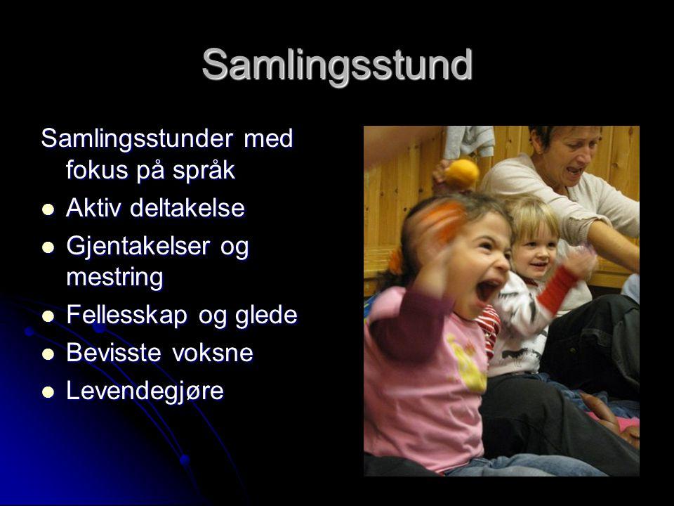 Samlingsstund Samlingsstunder med fokus på språk Aktiv deltakelse