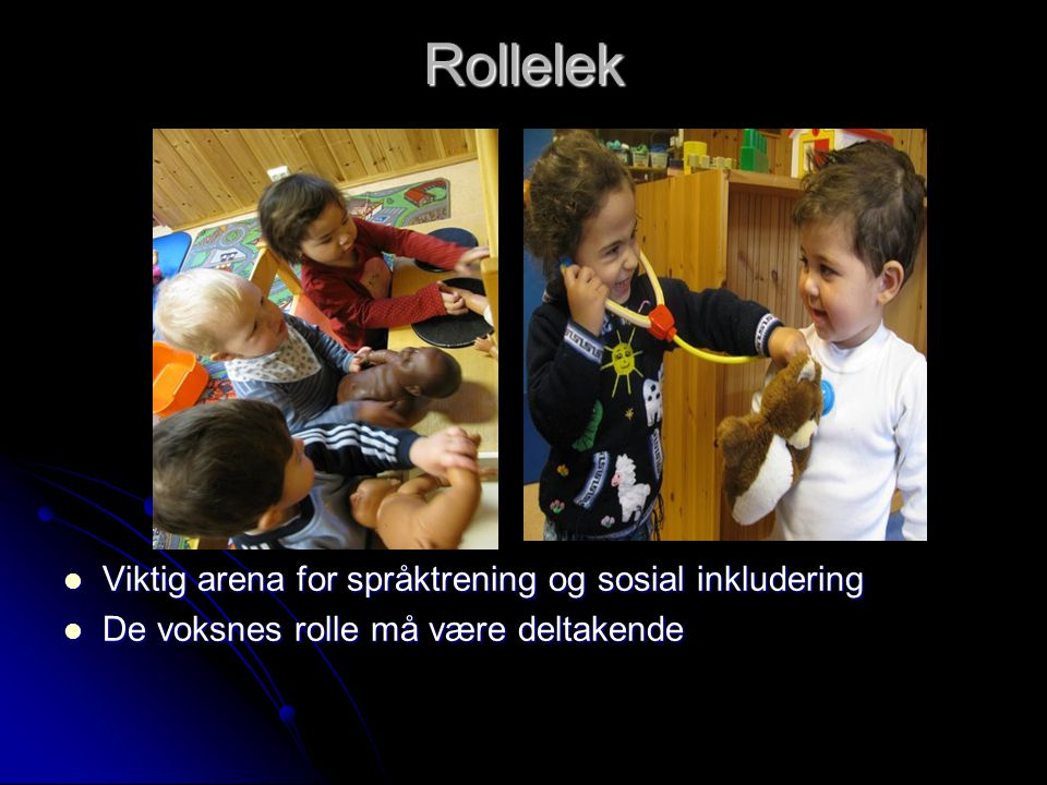 Rollelek Viktig arena for språktrening og sosial inkludering