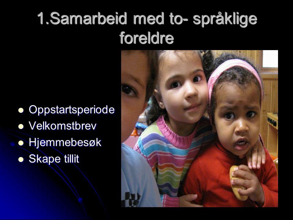 1.Samarbeid med to- språklige foreldre